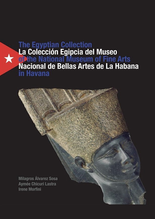 The Egyptian Collection of the National Museum of Fine Arts in Havana